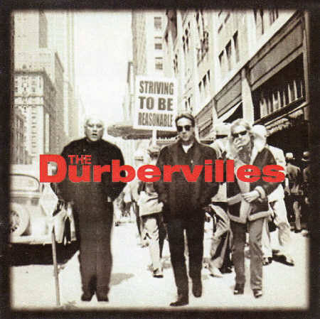 The Durbervilles - Striving To Be Reasonable