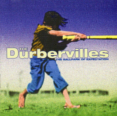 The Durbervilles - The Ballpark Of Expectation