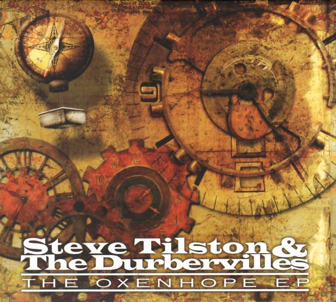Steve Tilston & The Durbervilles - Oxenhope EP